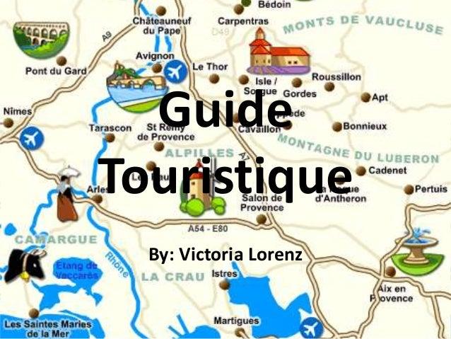 Guide Touristique By: Victoria Lorenz