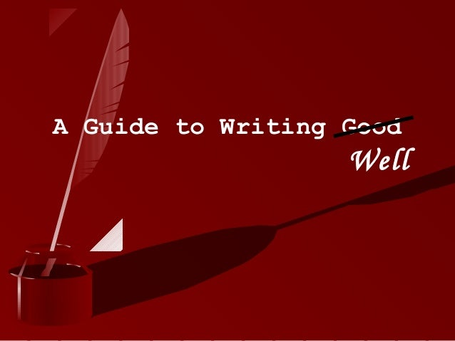 A Guide to Writing Good Well