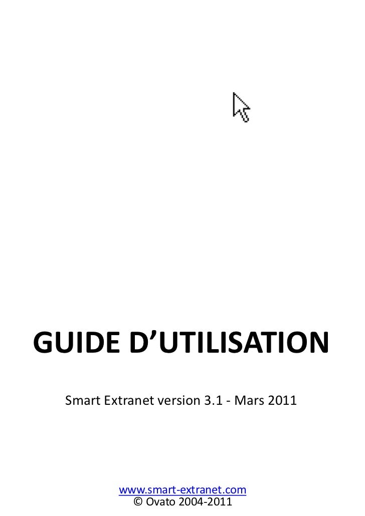 GUIDE D'UTILISATIONSmart Extranet version 3.1 - Mars 2011<br />www.smart-extranet.com<br />© Ovato 2004-2011<br />