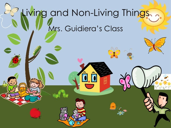 Living and Non-Living Things     Mrs. Guidiera's Class
