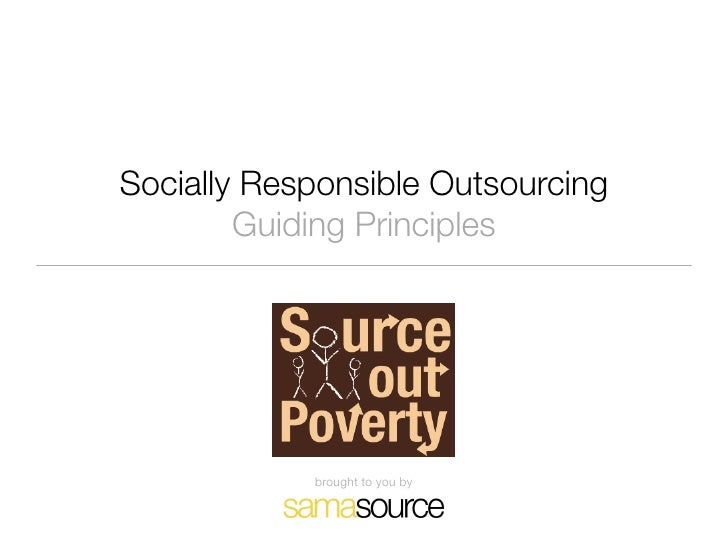 Socially Responsible Outsourcing         Guiding Principles                 brought to you by