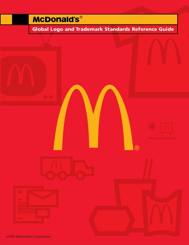 ®                  Global Logo and Trademark Standards Reference Guide©1999   McDonald's Corporation