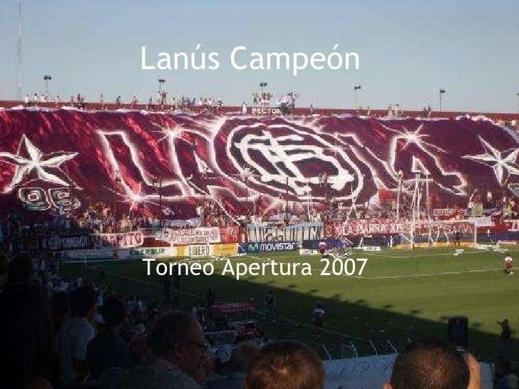 Lanús Campeón Torneo Apertura 2007
