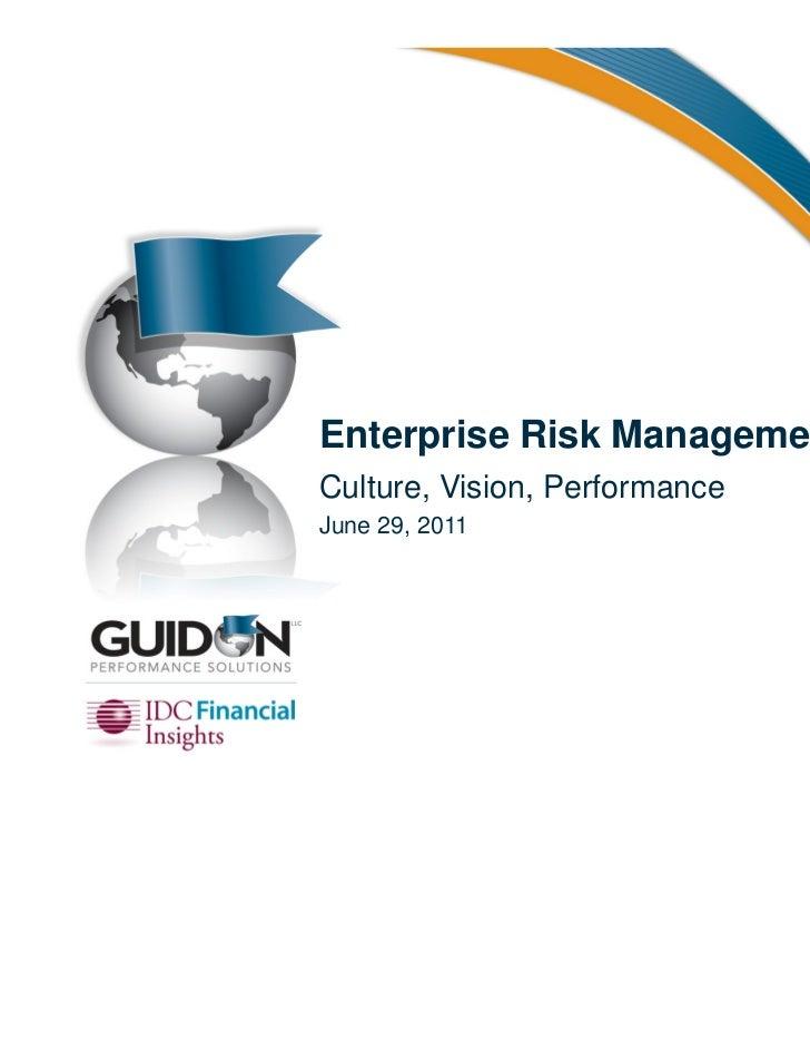 Enterprise Risk Management:Culture, Vision, PerformanceJune 29, 2011