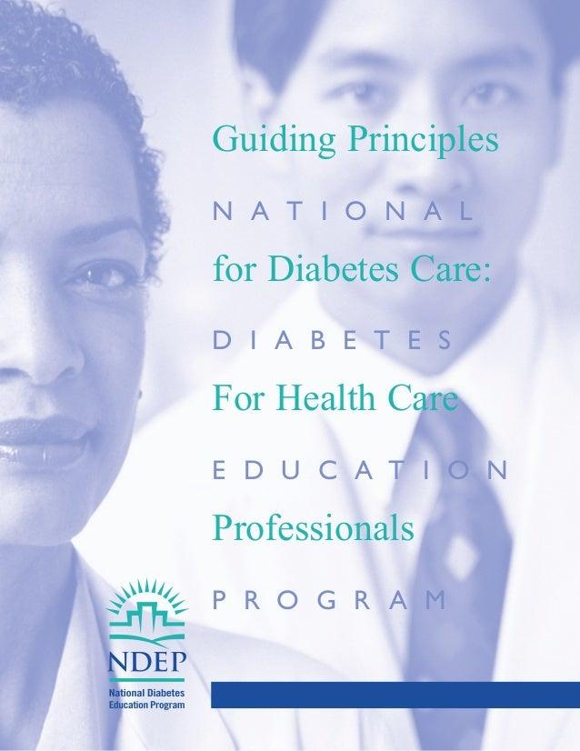 N a t i o n a lD i a b e t e sEd u c a t i o nP r o g r a mGuiding Principlesfor Diabetes Care:For Health CareProfessionals