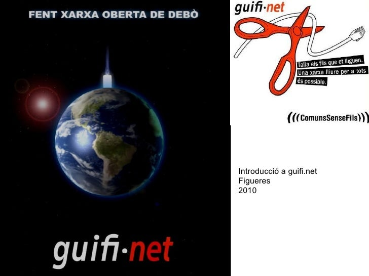 Figueres 2010 Introducció a guifi.net Figueres 2010