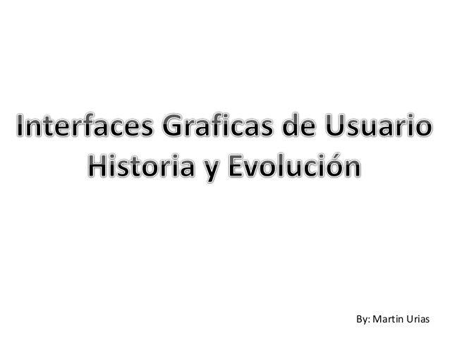 GUI historia y evolucion (Hasta el 2008)