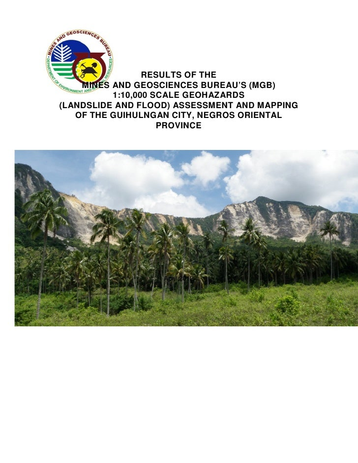 RESULTS OF THE    MINES AND GEOSCIENCES BUREAU'S (MGB)          1:10,000 SCALE GEOHAZARDS(LANDSLIDE AND FLOOD) ASSESSMENT ...