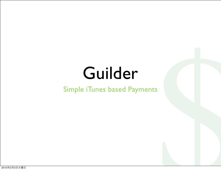 Guilder                Simple iTunes based Payments     2010   2   2