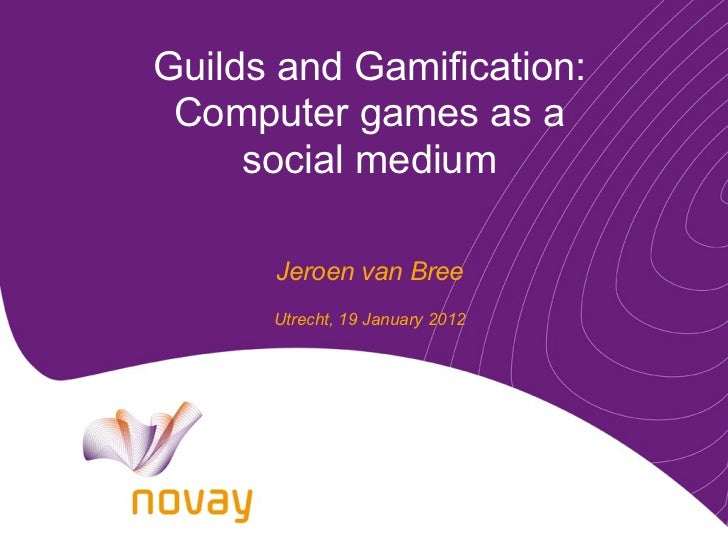 Guilds and gamification: Computer games as a social medium