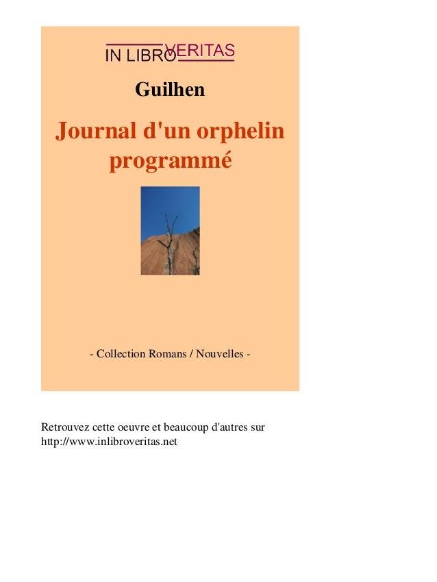 Guilhen  Journal d'un orphelin  programmé  - Collection Romans / Nouvelles -  Retrouvez cette oeuvre et beaucoup d'autres ...
