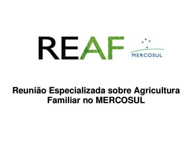 Reunião Especializada sobre Agricultura Familiar no MERCOSUL