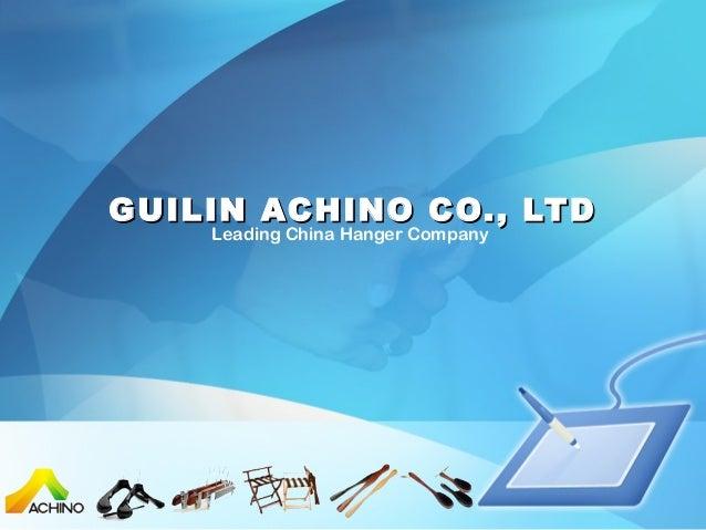 GUILIN ACHINO CO., LTD Leading China Hanger Company