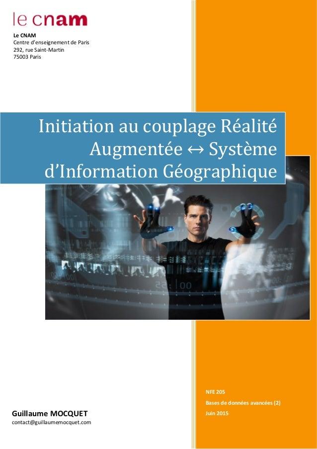 NFE 205 Bases de données avancées (2) Juin 2015 Initiation au couplage Réalité Augmentée ↔ Système d'Information Géographi...