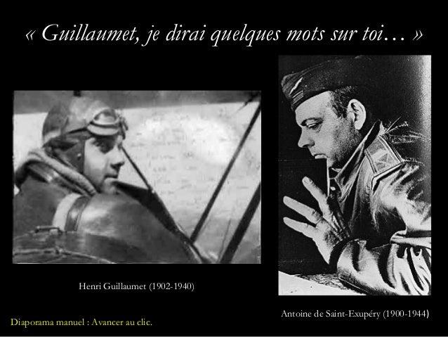 «Guillaumet, je dirai quelques mots sur toi…»                Henri Guillaumet (1902-1940)                               ...