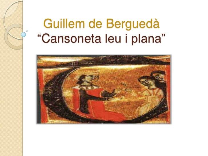 """Guillem de Berguedà""""Cansoneta leu i plana""""<br />"""