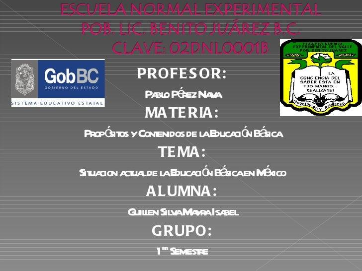 <ul><li>PROFESOR: </li></ul><ul><li>Pablo Pérez Nava </li></ul><ul><li>MATERIA: </li></ul><ul><li>Propósitos y Contenidos ...