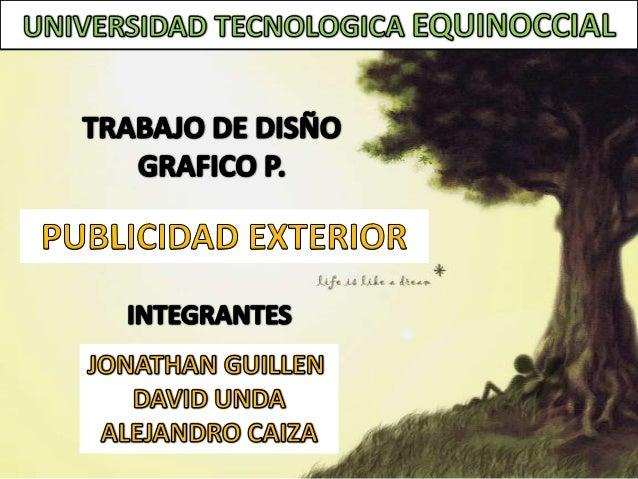 Guillen santillan jonathan stalin\publicidad exterior ( guillen, unda, caiza)