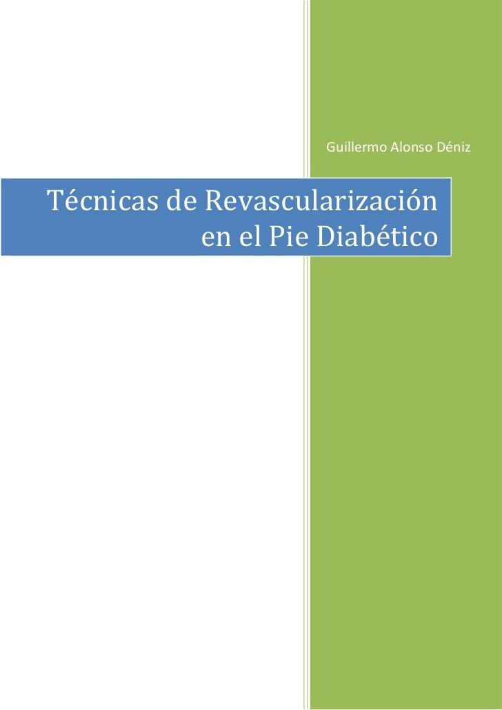 Guillermo Alonso Deniz  - Técnicas de revasculariazación en el Pie Diabético