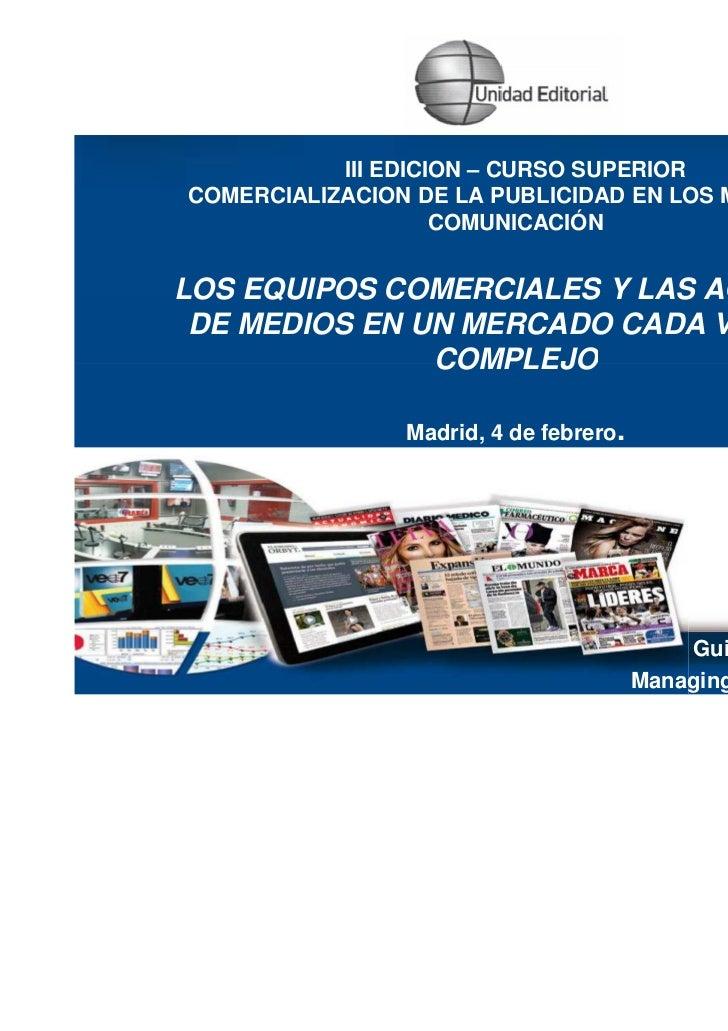 III EDICION – CURSO SUPERIORCOMERCIALIZACION DE LA PUBLICIDAD EN LOS MEDIOS DE                    COMUNICACIÓNLOS EQUIPOS ...