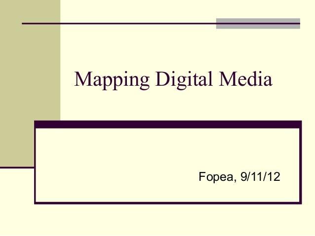 Mapping Digital Media             Fopea, 9/11/12