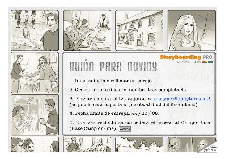 Storyboarding PRO                                               ELAMORENACCIÓN     1. Imprescindible rellenar en parej...
