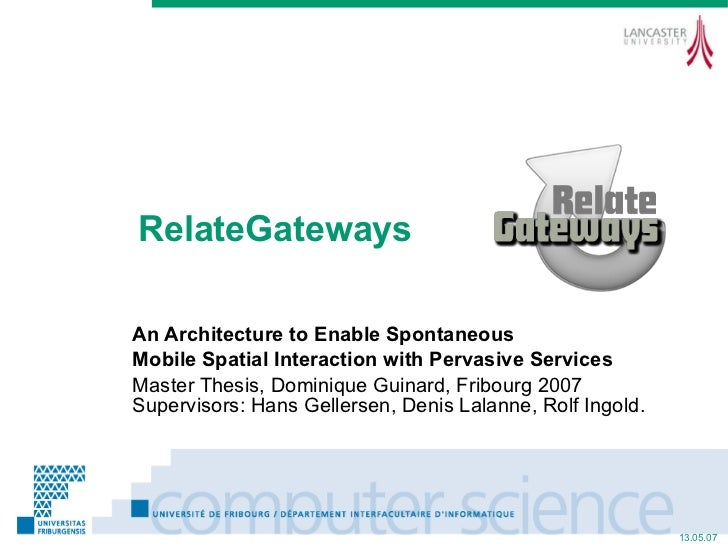 RelateGateways An Architecture to Enable Spontaneous Mobile Spatial Interaction with Pervasive Services Master Thesis, Dom...