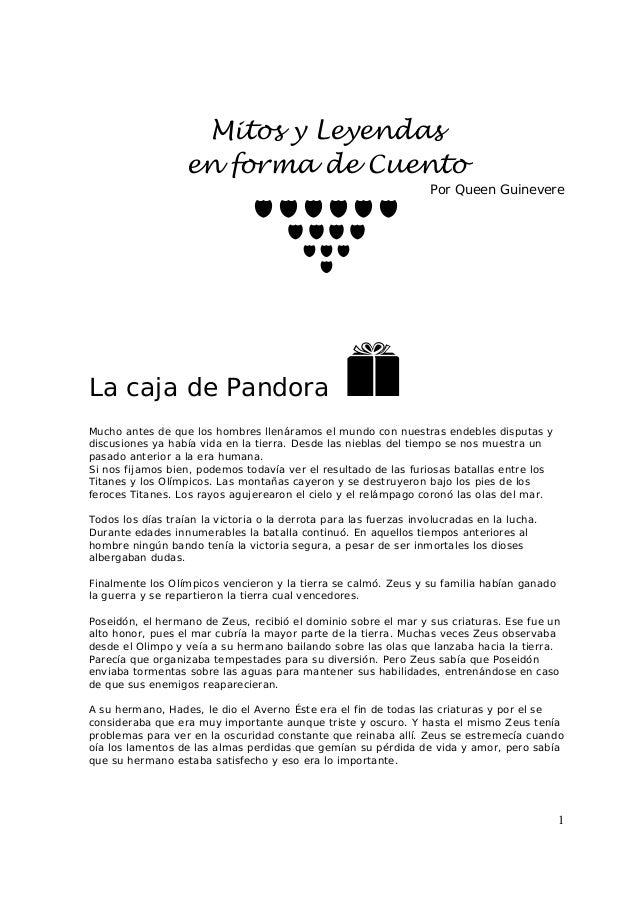 1Mitos y Leyendasen forma de CuentoPor Queen GuinevereLa caja de PandoraMucho antes de que los hombres llenáramos el mundo...