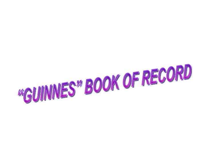 """""""GUINNES"""" BOOK OF RECORD"""