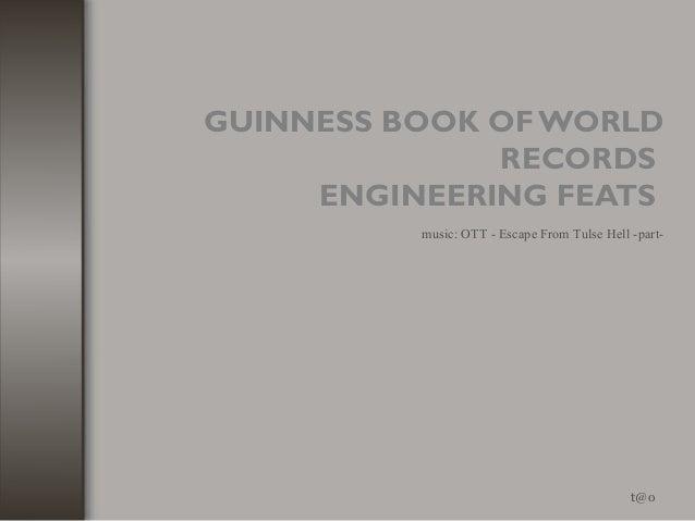 GUINNESS BOOK OF WORLDRECORDSENGINEERING FEATSt@omusic: OTT - Escape From Tulse Hell -part-