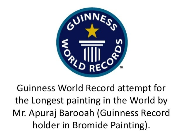 Guinness World Record attempt forthe Longest painting in the World byMr. Apuraj Barooah (Guinness Record     holder in Bro...