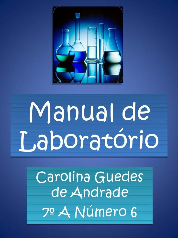 Manual de Laboratório Carolina Guedes de Andrade 7º A Número 6