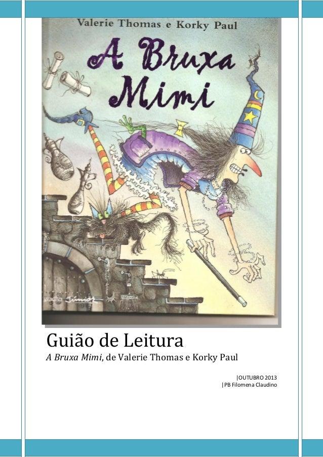 Guião de Leitura  A Bruxa Mimi, de Valerie Thomas e Korky Paul |OUTUBRO 2013 |PB Filomena Claudino