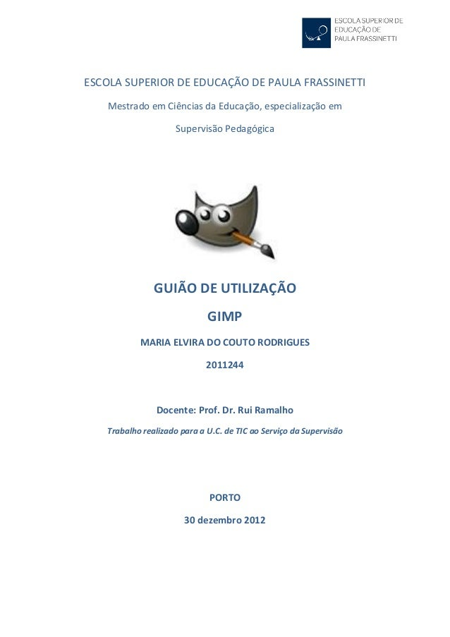 ESCOLA SUPERIOR DE EDUCAÇÃO DE PAULA FRASSINETTI    Mestrado em Ciências da Educação, especialização em                   ...