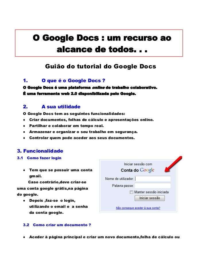 O Google Docs : um recurso ao             alcance de todos. . .                Guião do tutorial do Google Docs  1.       ...
