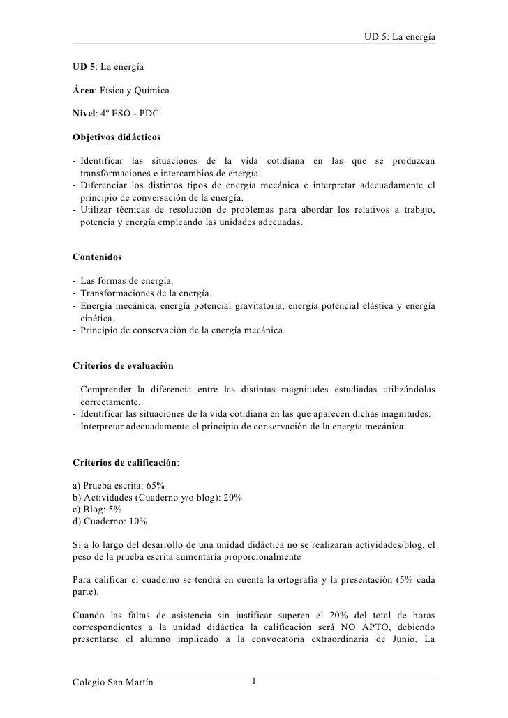 UD 5: La energía  UD 5: La energía  Área: Física y Química  Nivel: 4º ESO - PDC  Objetivos didácticos  - Identificar las s...