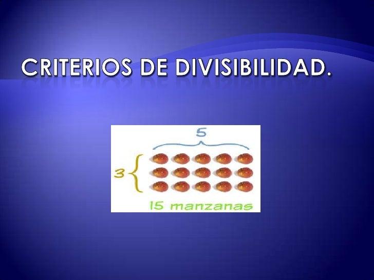 Criterios de divisibilidad. <br />
