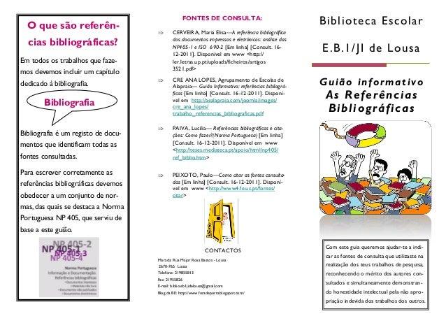 Biblioteca EscolarE.B.1/JI de LousaGuião informativoAs ReferênciasBibliográficasMorada: Rua Major Rosa Bastos - Lousa2670-...