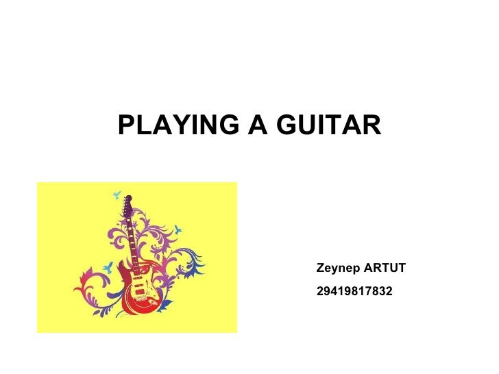 PLAYING A GUITAR Zeynep ARTUT 29419817832