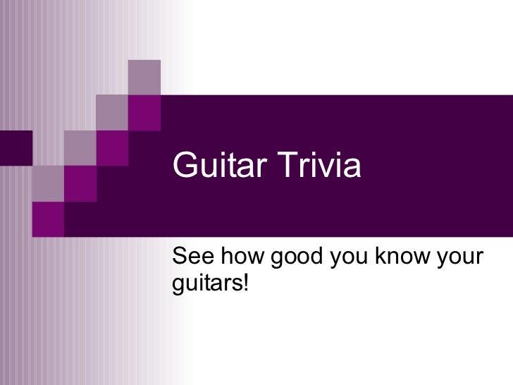Guitar Trivia