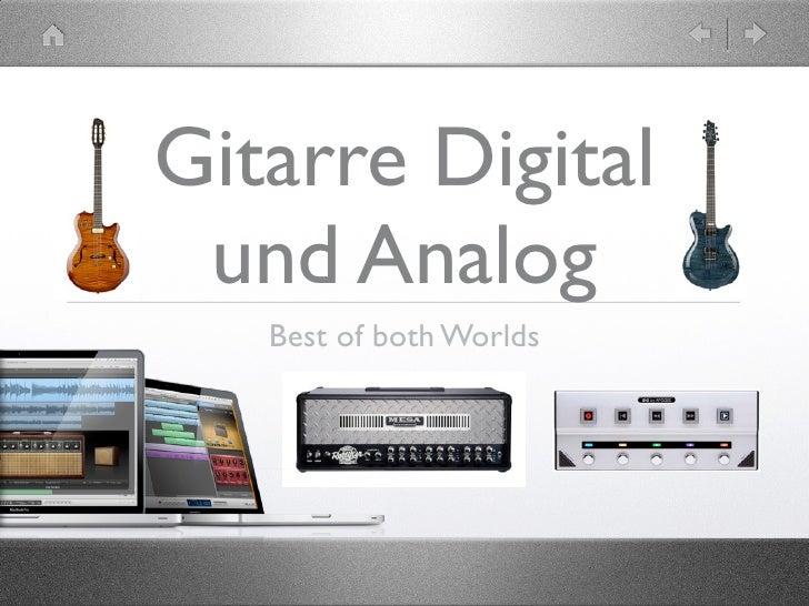 Gitarre Digital  und Analog    Best of both Worlds