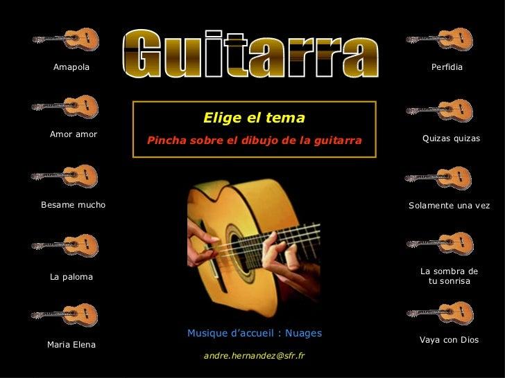 Guitarra Amapola Amor amor Besame mucho La paloma Perfidia Quizas quizas Maria Elena Solamente una vez La sombra de tu son...