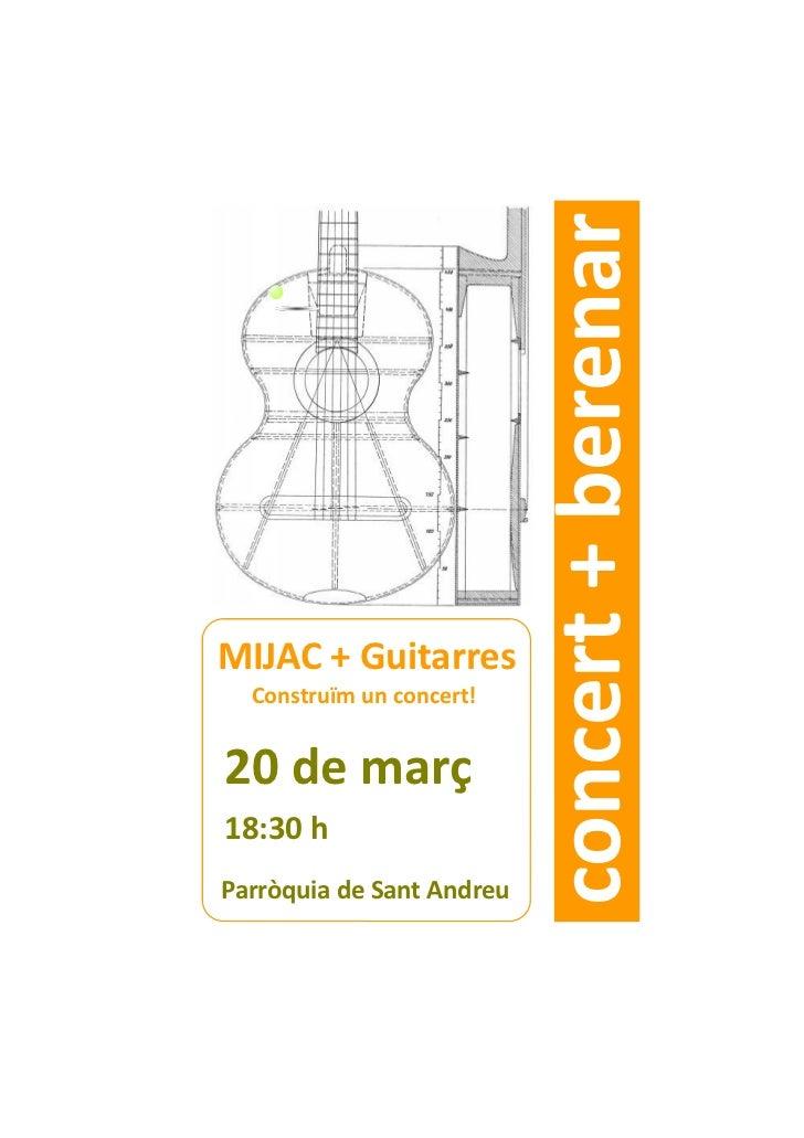 concert + berenarMIJAC + Guitarres  Construïm un concert!20 de març18:30 hParròquia de Sant Andreu