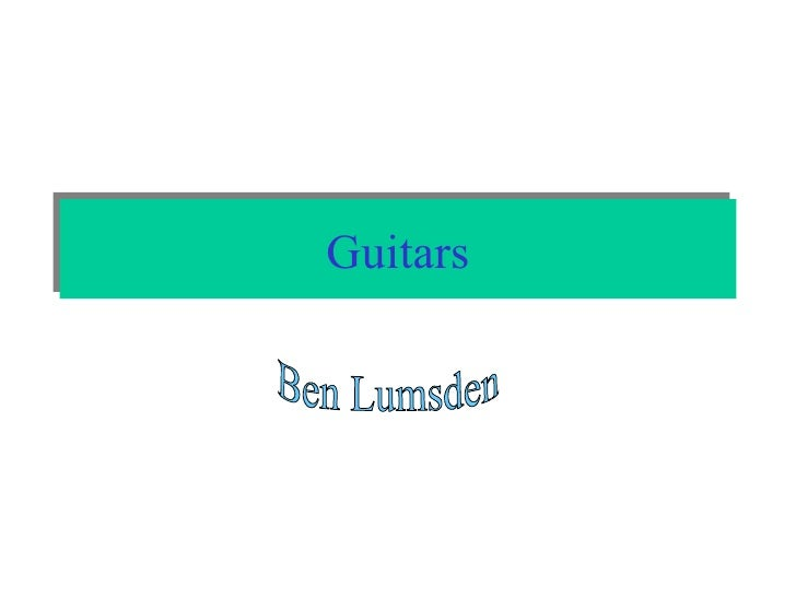 Guitars Ben Lumsden