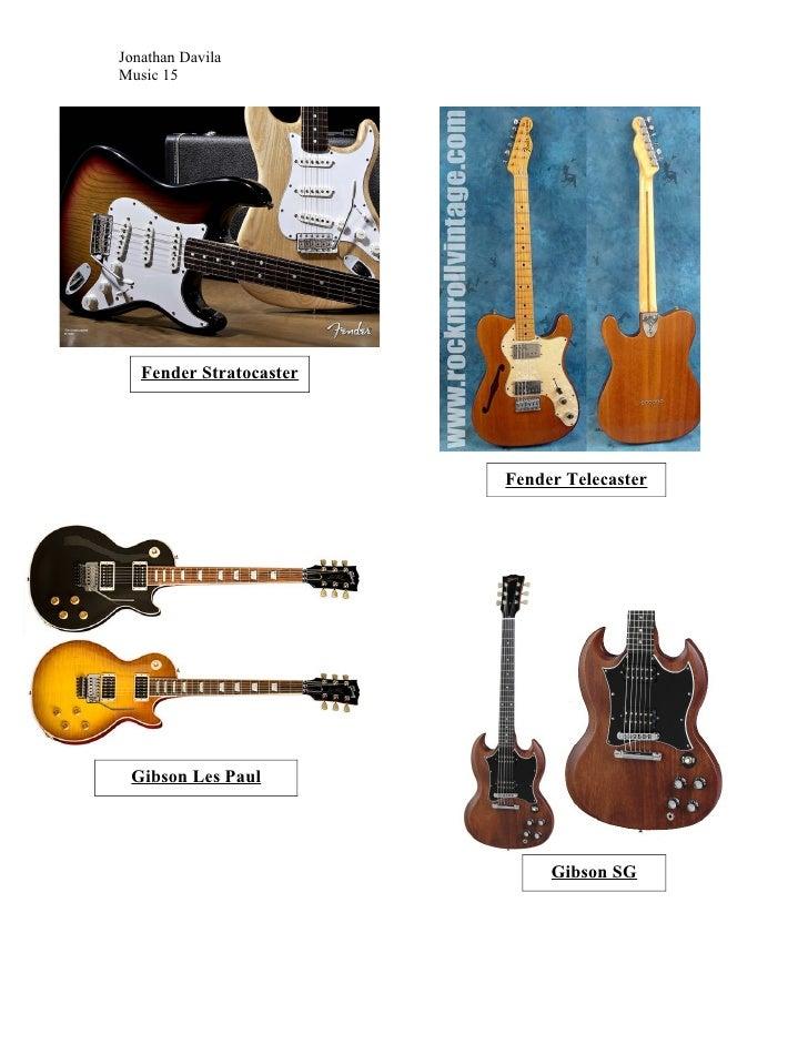 Jonathan DavilaMusic 15   Fender Stratocaster                         Fender Telecaster Gibson Les Paul                   ...