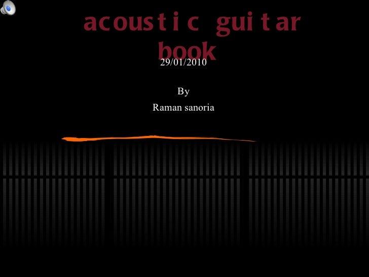 acoustic guitar book 29/01/2010 By Raman sanoria