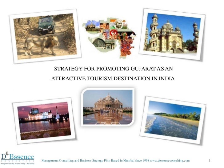 STRATEGY FOR PROMOTING GUJARAT AS AN      ATTRACTIVE TOURISM DESTINATION IN INDIAManagement Consulting and Business Strate...