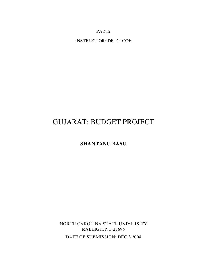 PA 512       INSTRUCTOR: DR. C. COE     GUJARAT: BUDGET PROJECT          SHANTANU BASU      NORTH CAROLINA STATE UNIVERSIT...