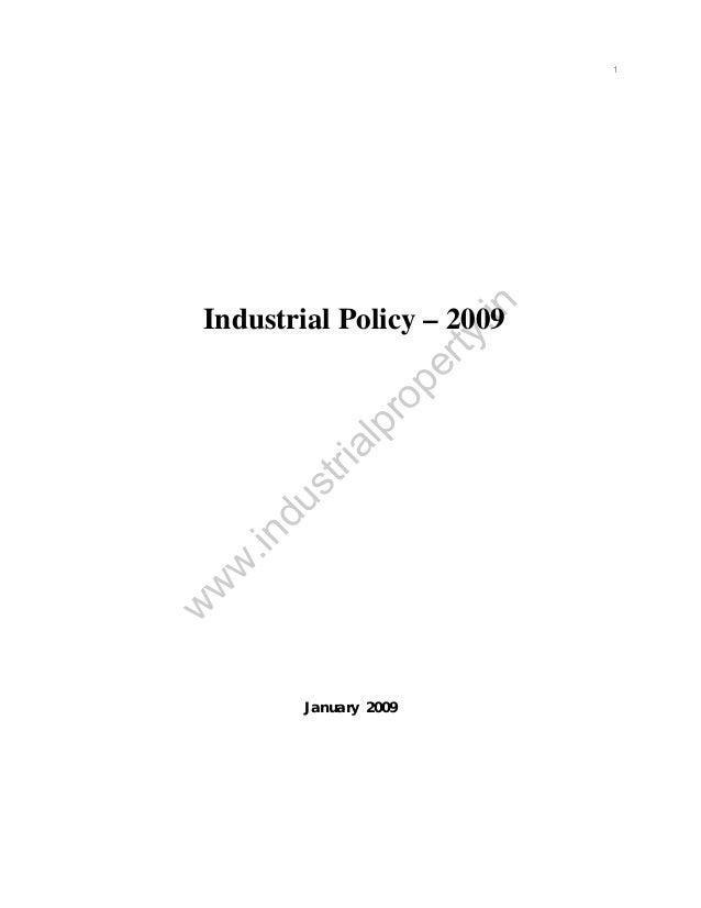 .in  1  w  w w  .in  du  st ri  al  pr o  pe r  ty  Industrial Policy – 2009  January 2009