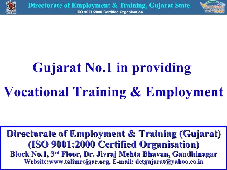 Gujarat No.1 in providing  Vocational Training & Employment Directorate of Employment & Training (Gujarat) (ISO 9001:2000 ...